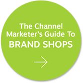 The Channel Marketer's Guide To Brand Shops